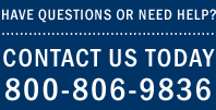 Have Questions or Need Help? Contact Us Today - 800-806-9836