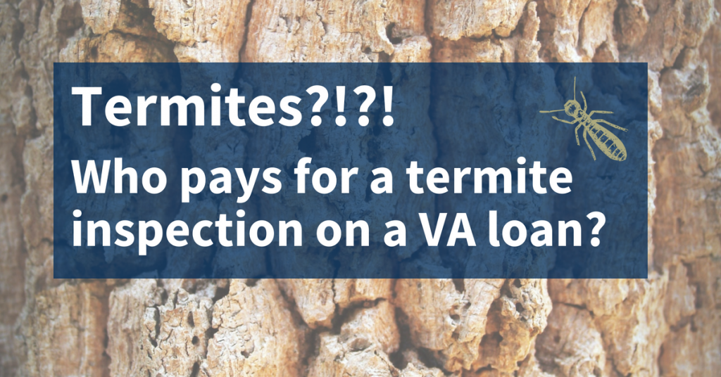 Who pays for a VA loan termite inspection in Florida, Texas, or Alabama?